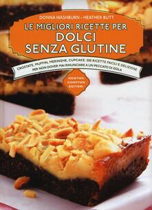 Le migliori ricette per dolci senza glutine - Donna Washburn,Heather Butt - copertina