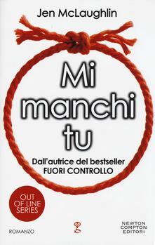 Mi manchi tu. Out of line series - Jen McLaughlin - copertina