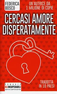 Cercasi amore disperatamente - Federica Bosco - copertina