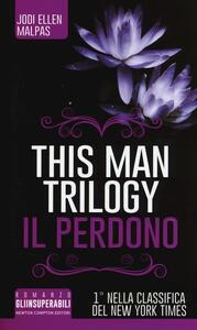 Il perdono. This man trilogy. Ediz. illustrata. Vol. 3