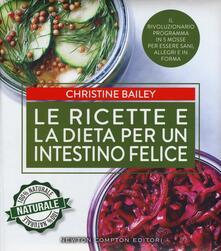 Le ricette e la dieta per un intestino felice - Christine Bailey - copertina