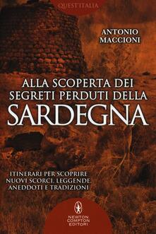 Alla scoperta dei segreti perduti della Sardegna - Antonio Maccioni - copertina