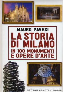 La storia di Milano in 100 monumenti e opere d'arte - Mauro Pavesi - copertina