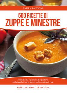 Fondazionesergioperlamusica.it 500 ricette di zuppe e minestre. Piatti ricchi e genuini che portano sulla tavola il sano sapore della cucina Image