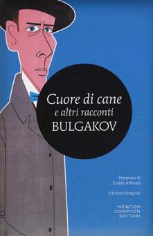 Cuore di cane e altri racconti. Ediz. integrale - Michail Bulgakov - copertina