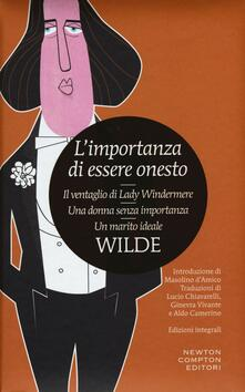 L' importanza di essere onesto-Il ventaglio di Lady Windermere-Una donna senza importanza-Un marito ideale. Ediz. integrale - Oscar Wilde - copertina