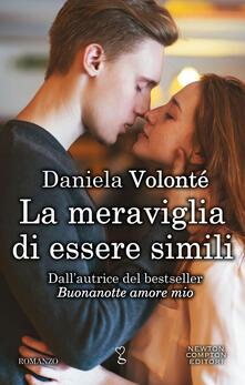 La meraviglia di essere simili - Daniela Volonté - ebook