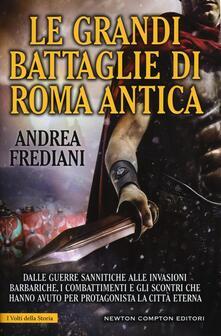 Le grandi battaglie di Roma antica - Andrea Frediani - copertina