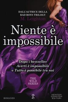 Niente è impossibile. The wild series - M. Leighton - copertina