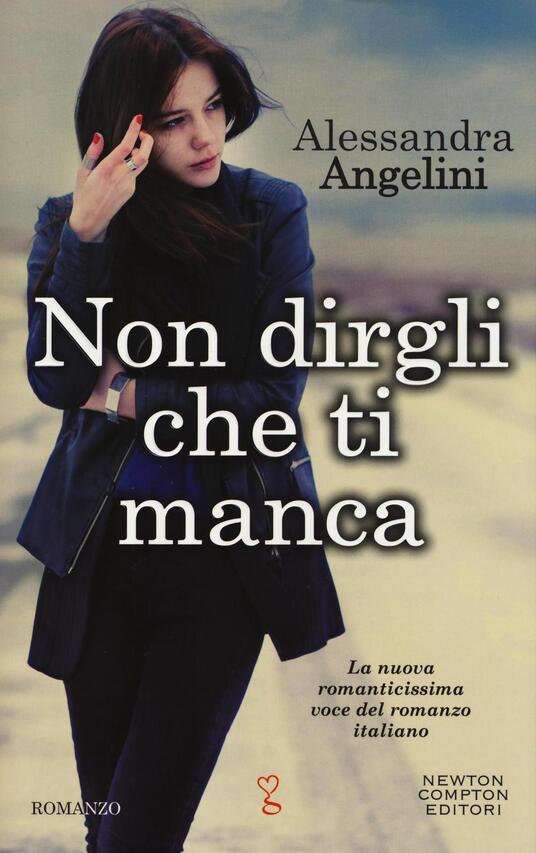 Non dirgli che ti manca - Alessandra Angelini - copertina