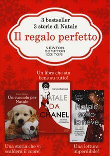Il regalo perfetto: Un cucciolo per Natale-Natale da Chanel-Natale sotto la neve - Linda Steliou,Daniela Farnese,Karen Swan - copertina