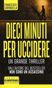 Dieci minuti per uccidere - Francesco Caringella - copertina