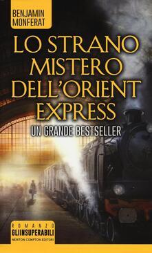 Lo strano mistero dell'Orient Express - Benjamin Monferat - copertina