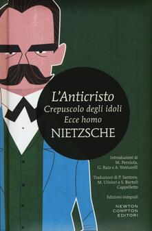 L' anticristo-Crepuscolo degli idoli-Ecce homo - Friedrich Nietzsche - copertina