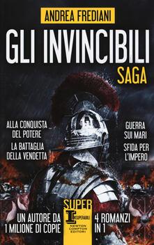 Gli invincibili. Saga: Alla conquista del potere-La battaglia della vendetta-Guerra sui mari-Sfida per l'impero - Andrea Frediani - copertina