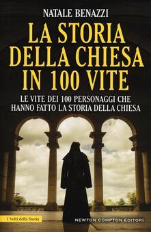 La storia della Chiesa in 100 vite. Le vite dei 100 personaggi che hanno fatto la storia della Chiesa.pdf