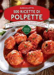 500 ricette di polpette - Alba Allotta - ebook