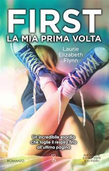 First. La mia prima volta - R. Prencipe,Laurie Elizabeth Flynn - ebook
