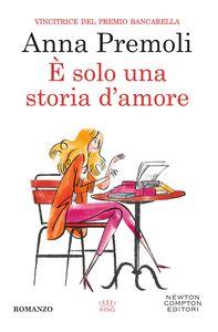 Ebook È solo una storia d'amore Anna Premoli