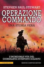 Operazione Commando. L'incredibile vita del giornalista diventato soldato