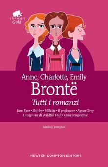 Tutti i romanzi: Jane Eyre-Shirley-Villette-Il professore-Agnes Grey-La signora di Wildfell Hall-Cime tempestose. Ediz. integrale - Anne Brontë,Charlotte Brontë,Emily Brontë - ebook