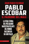 Libro Pablo Escobar. Il padrone del male Juan P. Escobar