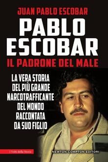 Pablo Escobar. Il padrone del male - Juan Pablo Escobar - copertina