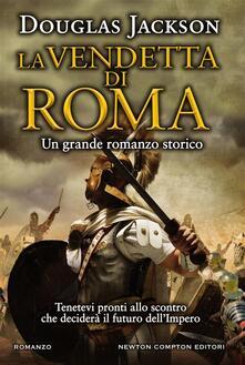 La vendetta di Roma - Douglas Jackson,R. Prencipe - ebook