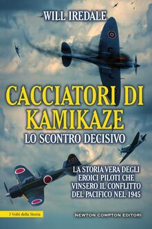 Cacciatori di kamikaze. Lo scontro decisivo - Will Iredale,Valentina Cabras,M. Cerato,F. Iannelli - ebook