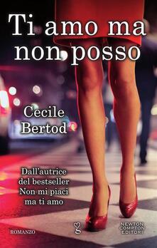 Ti amo ma non posso - Cecile Bertod - ebook