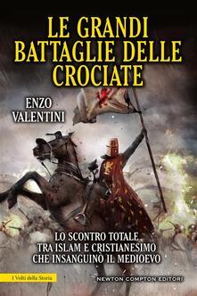 Le grandi battaglie delle crociate - Enzo Valentini - ebook