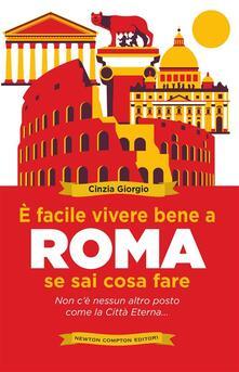 È facile vivere bene a Roma se sai cosa fare - Cinzia Giorgio - ebook
