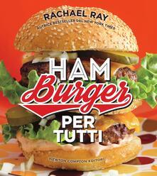 Hamburger per tutti - Rachael Ray,Federico Cenciotti - ebook