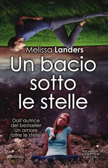 Un bacio sotto le stelle - Melissa Landers,Arianna Pelagalli - ebook