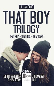 That Boy Trilogy - Natalia Amatulli,Erica Farsetti,Jillian Dodd - ebook