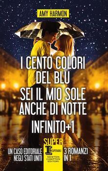 I cento colori del blu - Sei il mio sole anche di notte - Infinito + 1 - Lucia Feoli,Stefania Rega,Anna Ricci,Amy Harmon - ebook