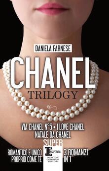 Chanel trilogy: Via Chanel n°5-I love Chanel-Natale da Chanel - Daniela Farnese - ebook
