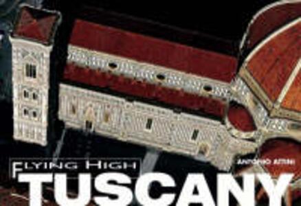 Tuscany. Ediz. illustrata