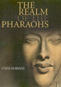 Realm of pharaohs. Ediz. illustrata