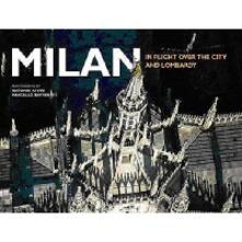 Milan. In flight over the city and Lombardy. Ediz. illustrata - Barbara Roveda,Antonio Attini,Marcello Bertinetti - copertina
