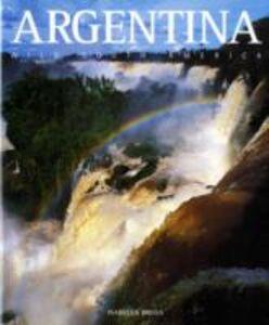 Argentina. Ediz. illustrata