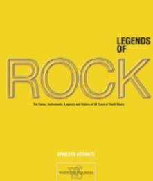 Legends of rock. The artists, instruments, myths and history of 50 years of youth music. Ediz. illustrata - Ernesto Assante - copertina