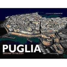 Puglia. Gateway to the east. Ediz. illustrata - Antonio Attini,Carlos Solito - copertina