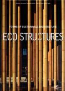 Eco Structures. Forms of sustainable architecture. Ediz. illustrata - copertina
