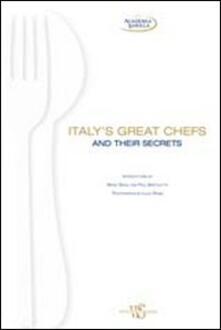 Italy's great chefs and their secrets - Lucio Rossi,Paul Bartolotta,Mario Batali - copertina