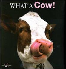What a cow! Ediz. illustrata - copertina