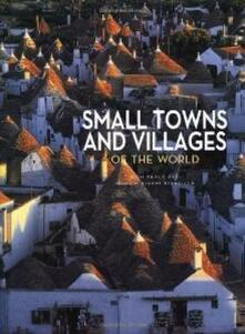 Small towns and villages of the world. Ediz. illustrata - Paolo Paci - copertina
