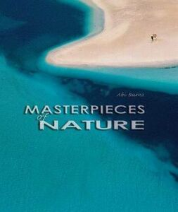 Masterpieces of nature. Ediz. illustrata