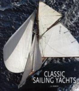 Classic sailing yachts. Ediz. illustrata
