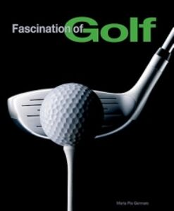 Fascination of golf. Ediz. illustrata